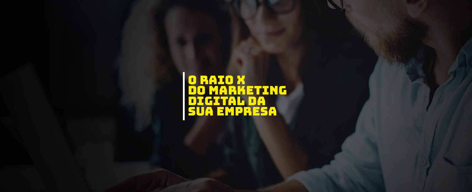 O Raio X do Marketing Digital da sua empresa