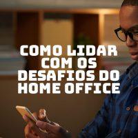 Desafios do Home Office