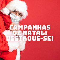 Campanhas de Natal: dicas para se destacar da concorrência e vender mais
